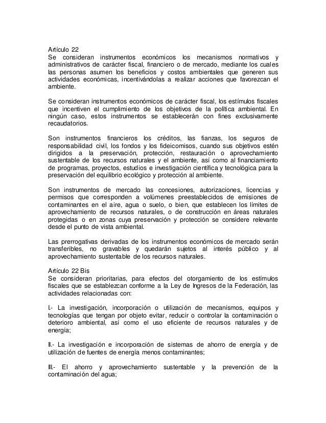 Artículo 22  Se consideran instrumentos económicos los mecanismos normativos y  administrativos de carácter fiscal, financ...