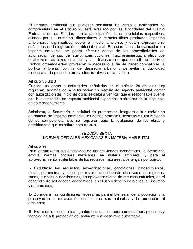 El impacto ambiental que pudiesen ocasionar las obras o actividades no  comprendidas en el artículo 28 será evaluado por l...