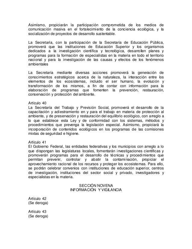Asimismo, propiciarán la participación comprometida de los medios de  comunicación masiva en el fortalecimiento de la conc...