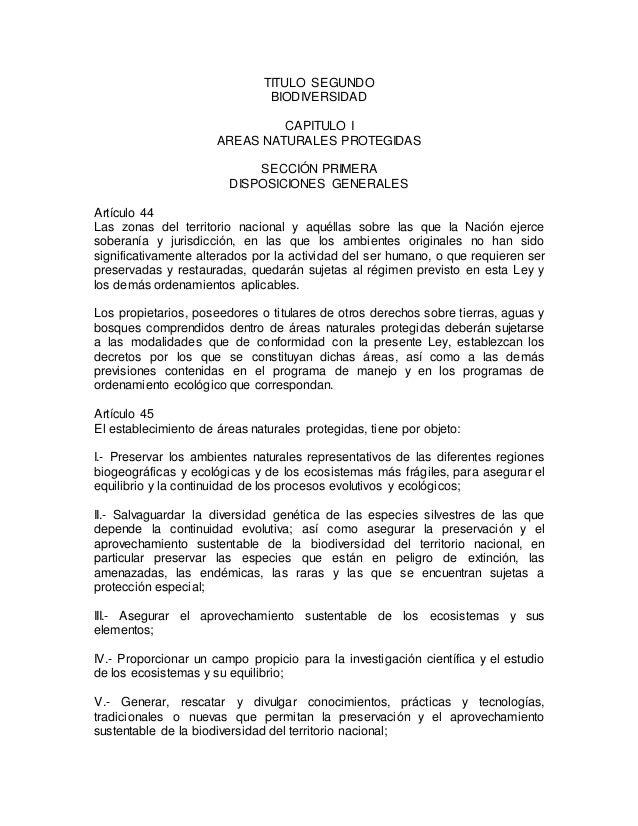 TITULO SEGUNDO  BIODIVERSIDAD  CAPITULO I  AREAS NATURALES PROTEGIDAS  SECCIÓN PRIMERA  DISPOSICIONES GENERALES  Artículo ...