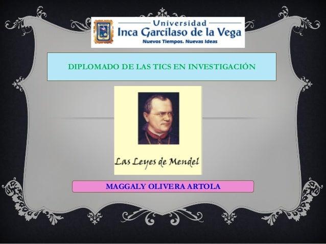 DIPLOMADO DE LAS TICS EN INVESTIGACIÓN MAGGALY OLIVERA ARTOLA