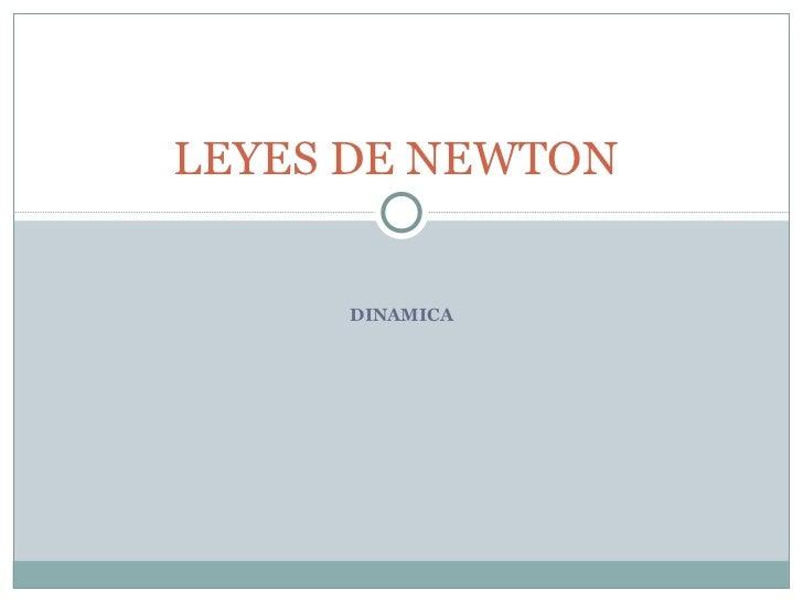 DINAMICA LEYES DE NEWTON