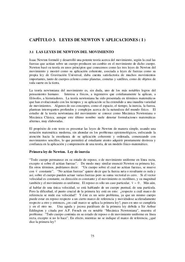 CAPÍTULO 3. LEYES DE NEWTON Y APLICACIONES ( I )3.1 LAS LEYES DE NEWTON DEL MOVIMIENTOIsaac Newton formuló y desarrolló un...