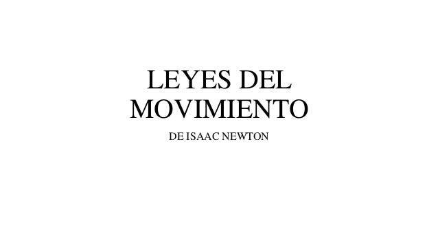 LEYES DEL MOVIMIENTO DE ISAAC NEWTON