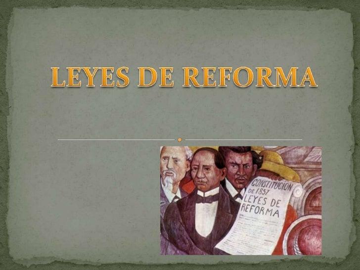 LEYES DE REFORMA<br />