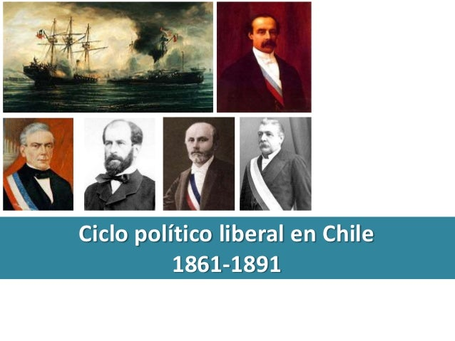 Ciclo político liberal en Chile  1861-1891