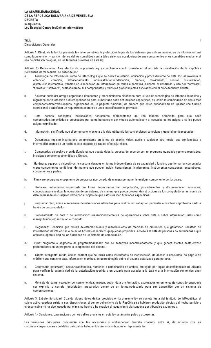 LA ASAMBLEANACIONAL DE LA REPÚBLICA BOLIVARIANA DE VENEZUELA DECRETA la siguiente, Ley Especial Contra losDelitos Informát...