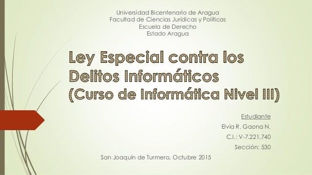 Estudiante Elvia R. Gaona N. C.I.: V-7.221.740 Sección: 530 San Joaquín de Turmero, Octubre 2015 Universidad Bicentenario ...