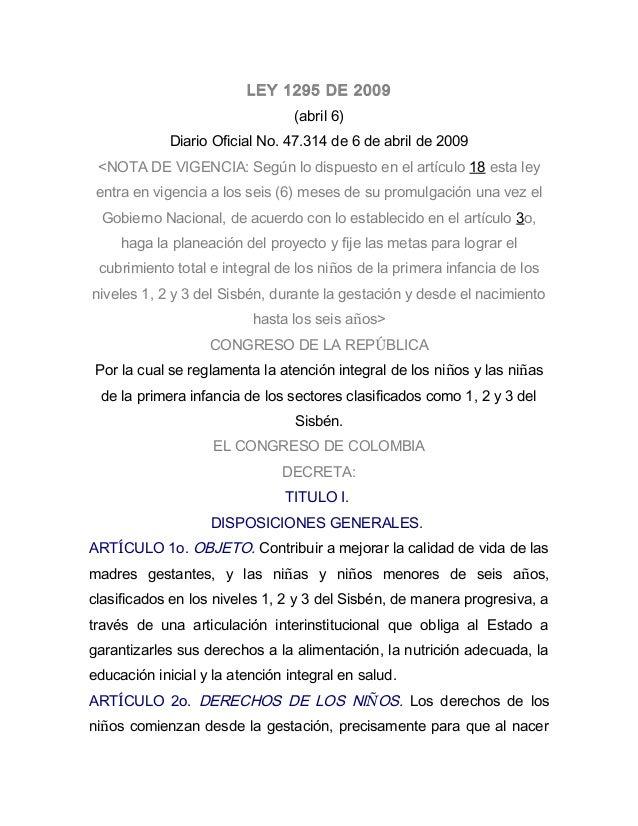 LEY 1295 DE 2009 (abril 6) Diario Oficial No. 47.314 de 6 de abril de 2009 <NOTA DE VIGENCIA: Según lo dispuesto en el art...