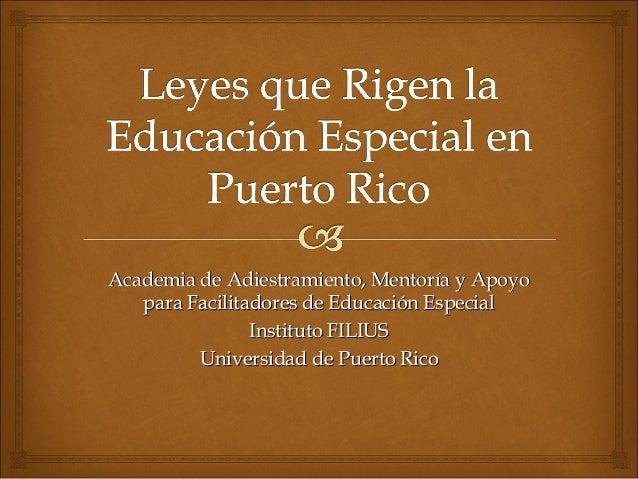 Academia de Adiestramiento, Mentoría y Apoyo   para Facilitadores de Educación Especial                Instituto FILIUS   ...