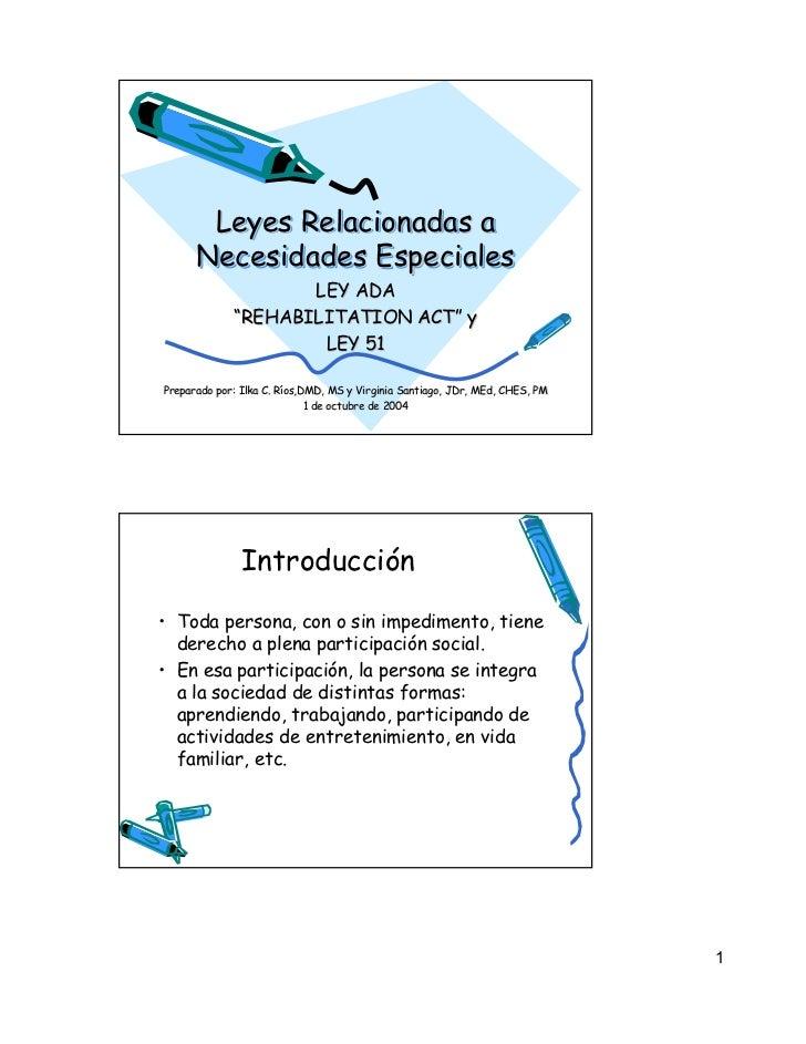 """Leyes Relacionadas a      Necesidades Especiales                    LEY ADA             """"REHABILITATION ACT"""" y            ..."""