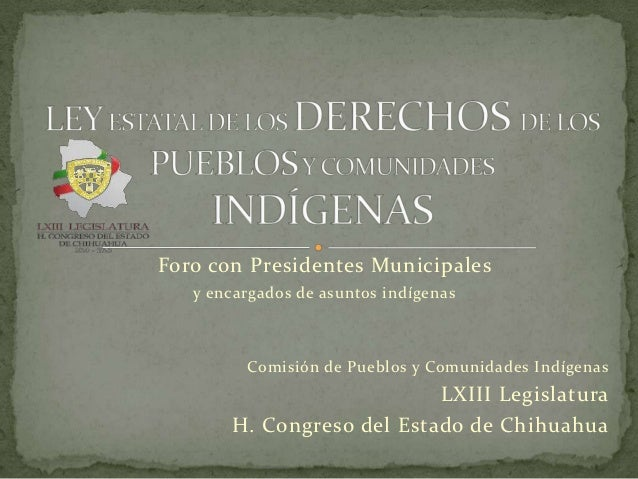 Foro con Presidentes Municipales   y encargados de asuntos indígenas         Comisión de Pueblos y Comunidades Indígenas  ...