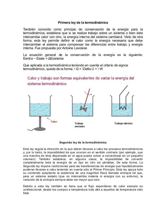 Primera ley de la termodinámicaTambién conocido como principio de conservación de la energía para latermodinámica, estable...