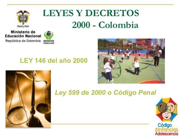 LEYES Y DECRETOS 2000 - Colombia LEY 146 del año 2000 Ley 599 de 2000 o Código Penal