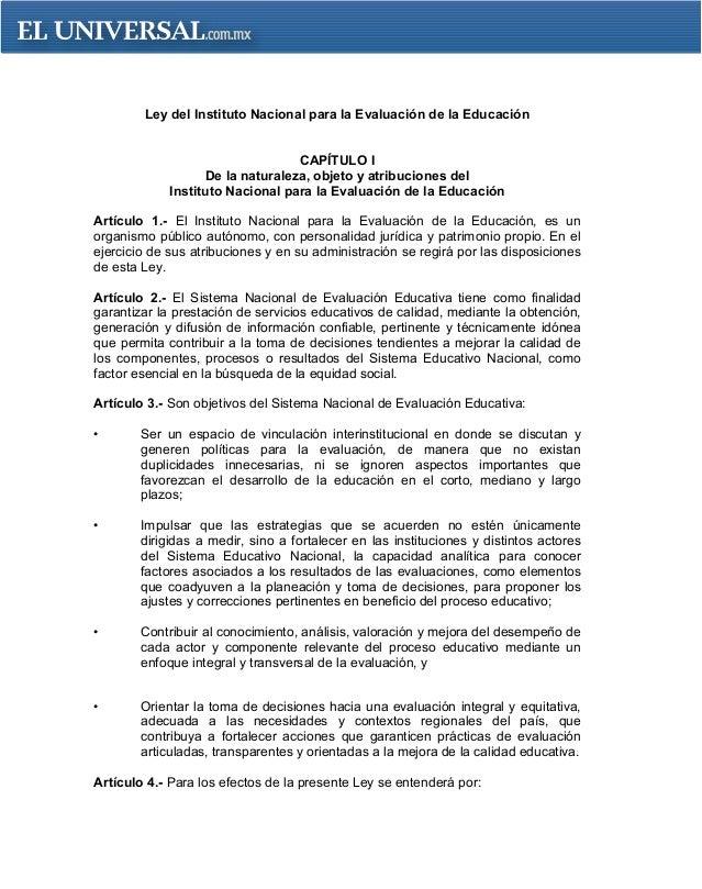 Ley del Instituto Nacional para la Evaluación de la EducaciónCAPÍTULO IDe la naturaleza, objeto y atribuciones delInstitut...