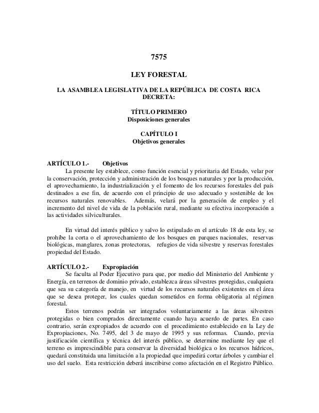 7575LEY FORESTALLA ASAMBLEA LEGISLATIVA DE LA REPÚBLICA DE COSTA RICADECRETA:TÍTULO PRIMERODisposiciones generalesCAPÍTULO...