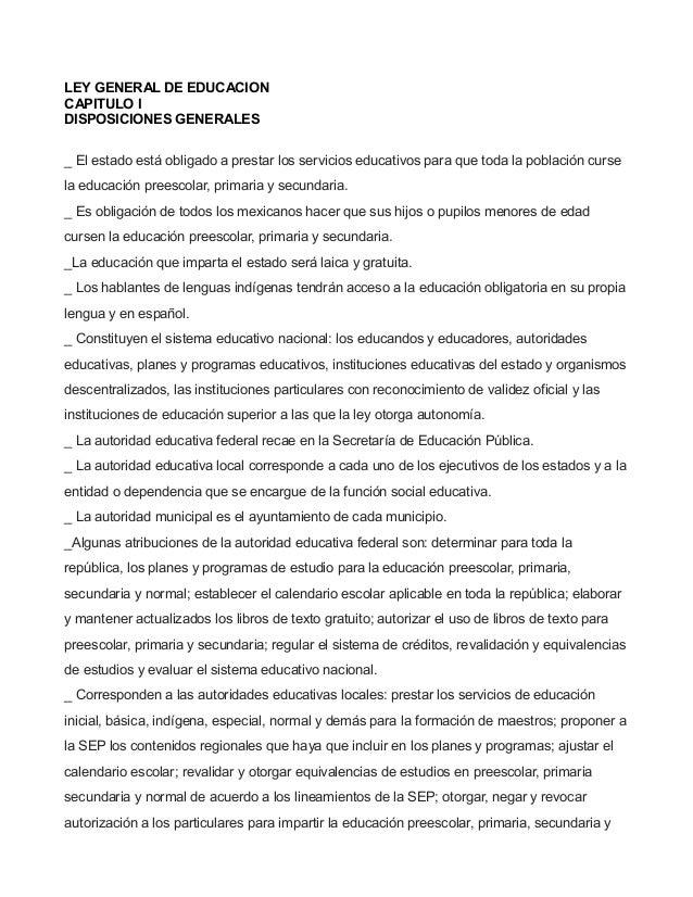 LEY GENERAL DE EDUCACION CAPITULO I DISPOSICIONES GENERALES _ El estado está obligado a prestar los servicios educativos p...
