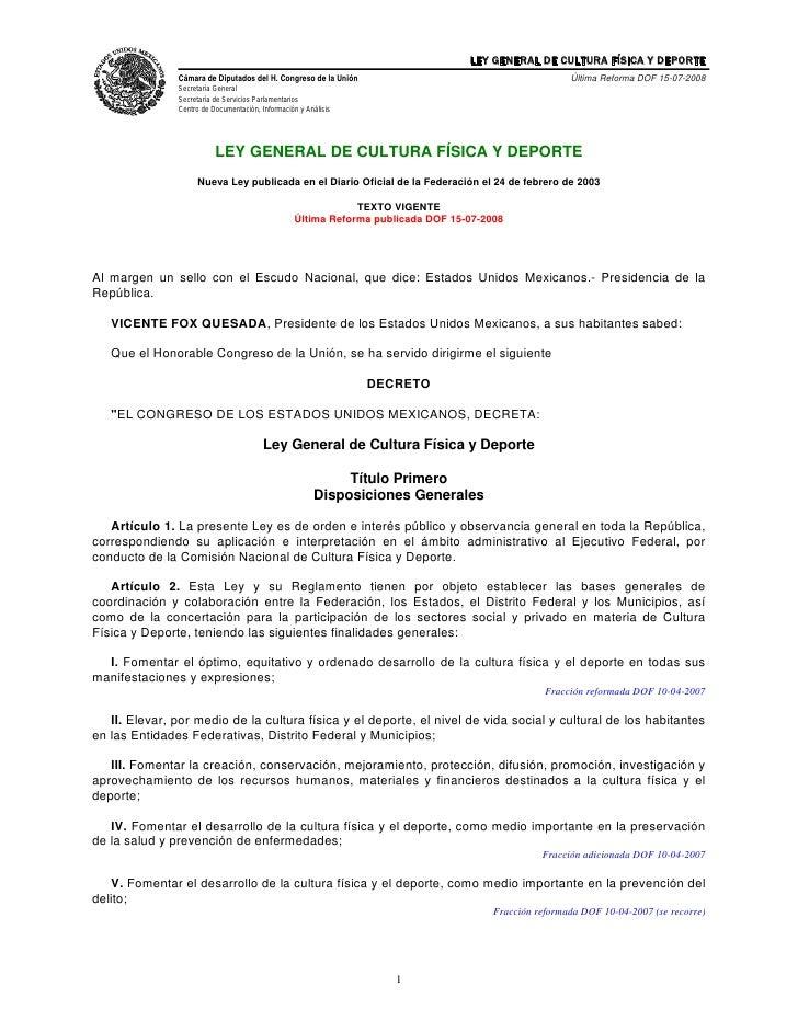 LEY GENERAL DE CULTURA FÍSICA Y DEPORTE                Cámara de Diputados del H. Congreso de la Unión                    ...