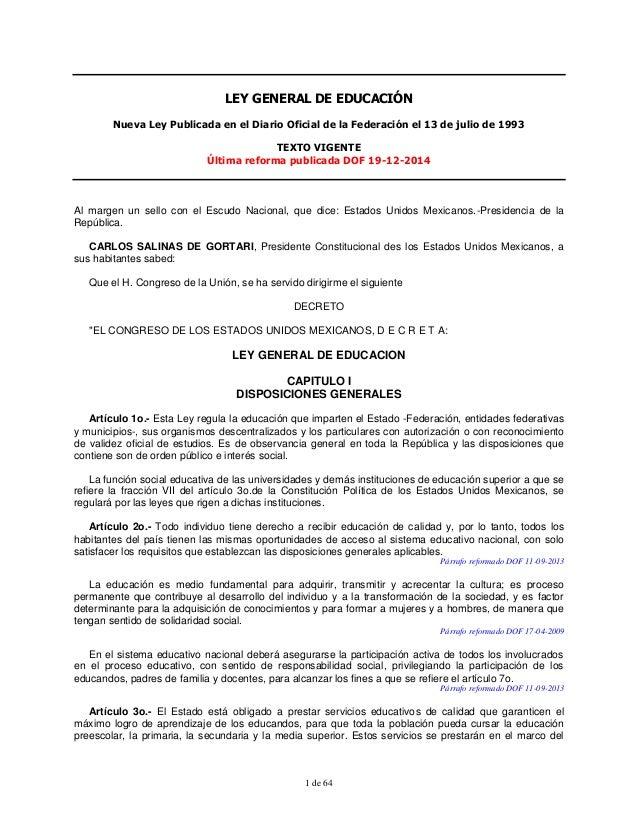 1 de 64 LEY GENERAL DE EDUCACIÓN Nueva Ley Publicada en el Diario Oficial de la Federación el 13 de julio de 1993 TEXTO VI...