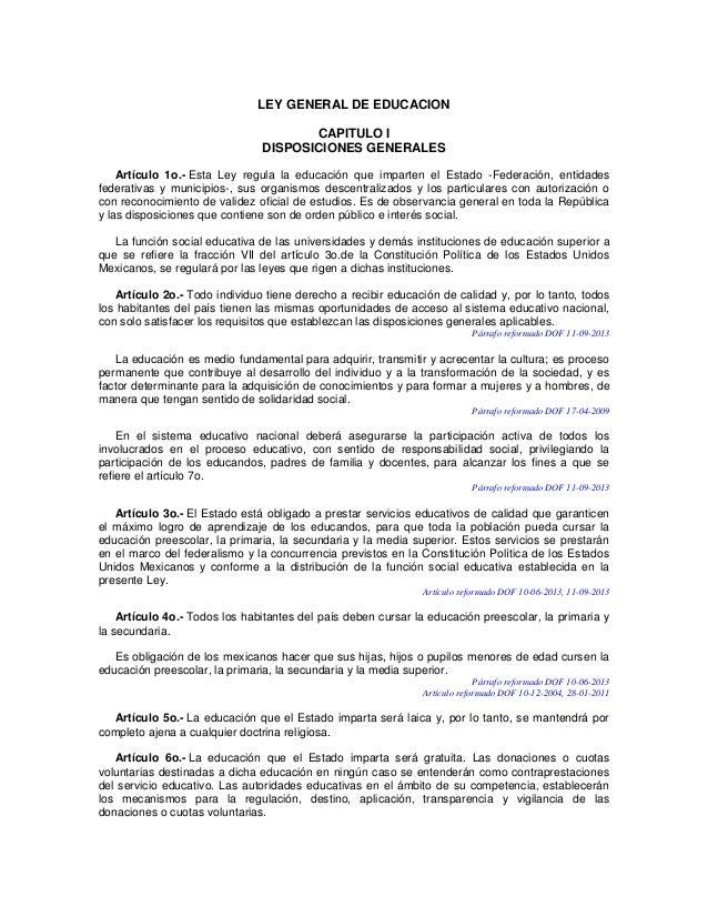 LEY GENERAL DE EDUCACION CAPITULO I DISPOSICIONES GENERALES Artículo 1o.- Esta Ley regula la educación que imparten el Est...