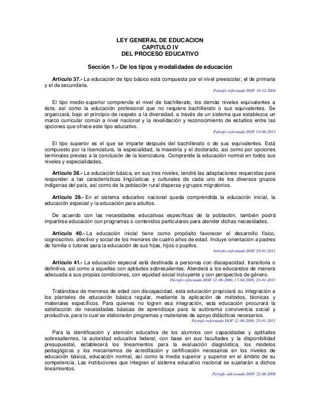 LEY GENERAL DE EDUCACION CAPITULO IV DEL PROCESO EDUCATIVO Sección 1.- De los tipos y modalidades de educación Artículo 37...