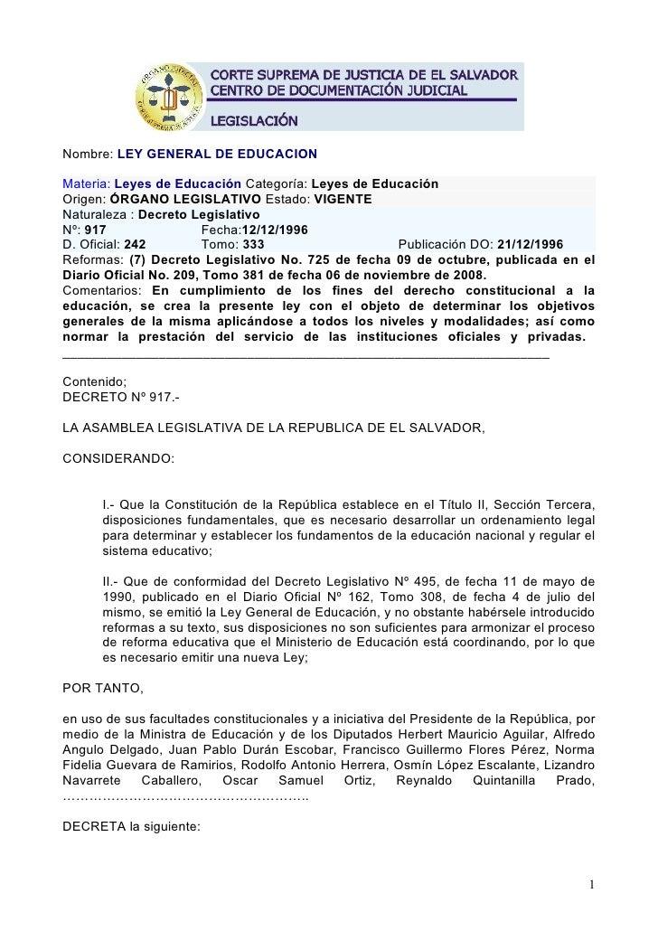 Nombre: LEY GENERAL DE EDUCACION  Materia: Leyes de Educación Categoría: Leyes de Educación Origen: ÓRGANO LEGISLATIVO Est...