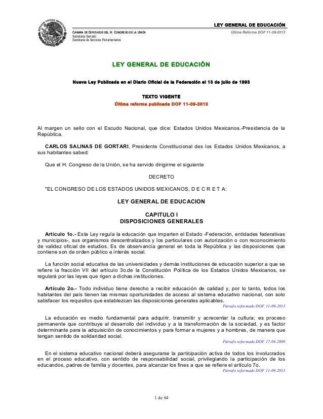 LEY GENERAL DE EDUCACIÓN CÁMARA DE DIPUTADOS DEL H. CONGRESO DE LA UNIÓN  Última Reforma DOF 11-09-2013  Secretaría Genera...