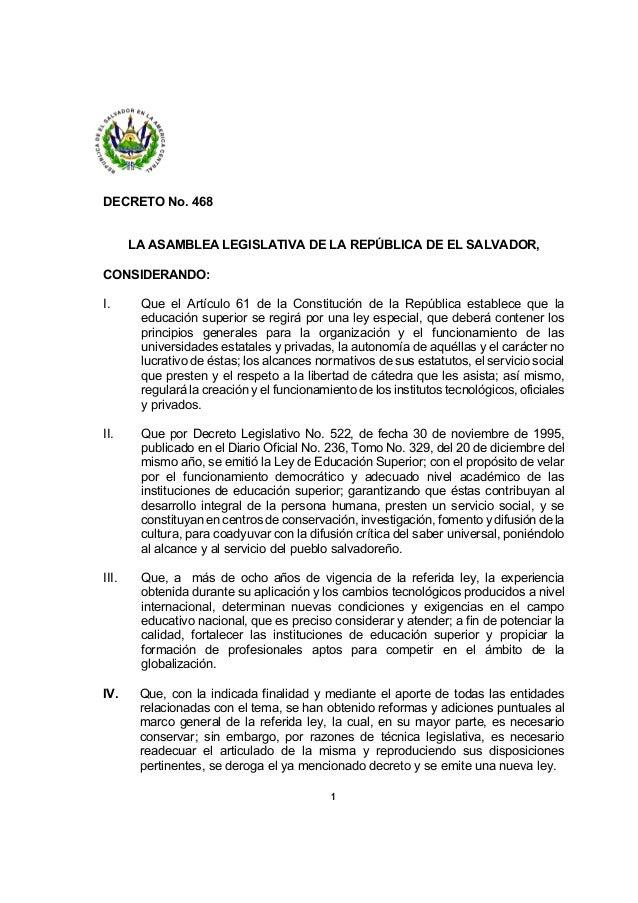 1 DECRETO No. 468 LA ASAMBLEA LEGISLATIVA DE LA REPÚBLICA DE EL SALVADOR, CONSIDERANDO: I. Que el Artículo 61 de la Consti...