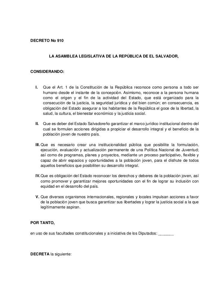 DECRETO No 910           LA ASAMBLEA LEGISLATIVA DE LA REPÚBLICA DE EL SALVADOR,CONSIDERANDO:  I.    Que el Art. 1 de la C...