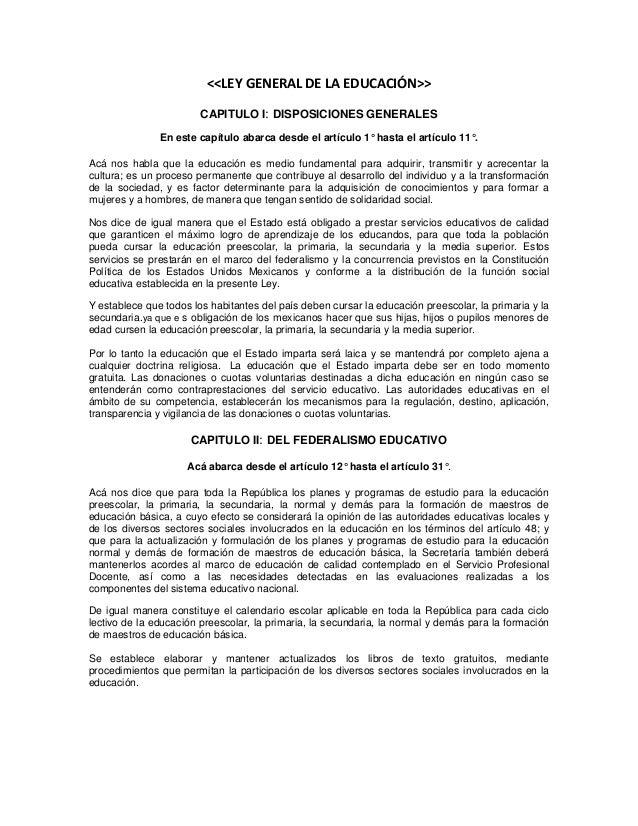 <<LEY GENERAL DE LA EDUCACIÓN>> CAPITULO I: DISPOSICIONES GENERALES En este capítulo abarca desde el artículo 1° hasta el ...
