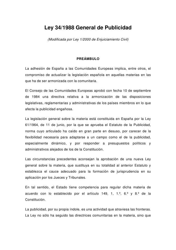 Ley 34/1988 General de Publicidad                  (Modificada por Ley 1/2000 de Enjuiciamiento Civil)                    ...