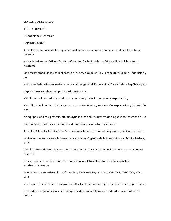 LEY GENERAL DE SALUDTITULO PRIMERODisposiciones GeneralesCAPITULO UNICOArtículo 1o.- La presente ley reglamenta el derecho...