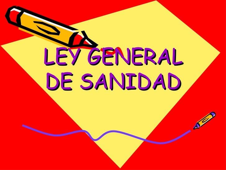 LEY GENERALDE SANIDAD