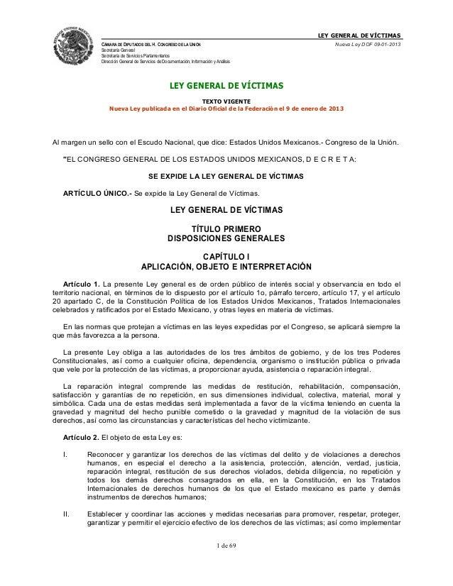 LEY GENERAL DE VÍCTIMAS CÁMARA DE DIPUTADOS DEL H. CONGRESO DE LA UNIÓN  Nueva Ley DOF 09-01-2013  Secretaría General Secr...