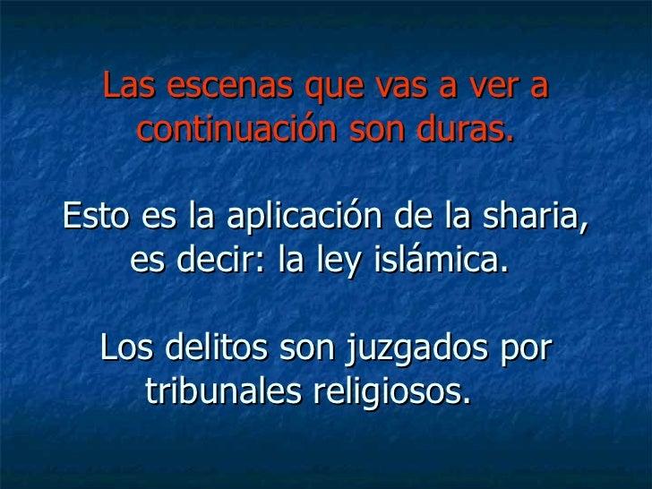 Las escenas que vas a ver a continuación son duras. Esto es la aplicación de la sharia, es decir: la ley islámica.  Los de...