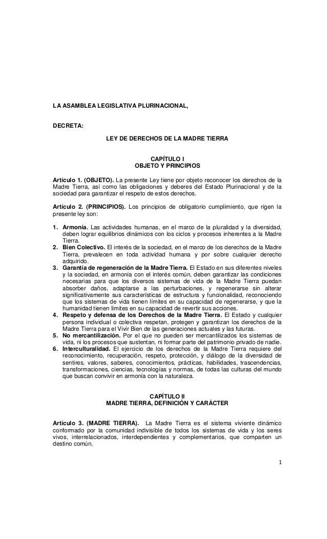 LA ASAMBLEA LEGISLATIVA PLURINACIONAL,DECRETA:                    LEY DE DERECHOS DE LA MADRE TIERRA                      ...