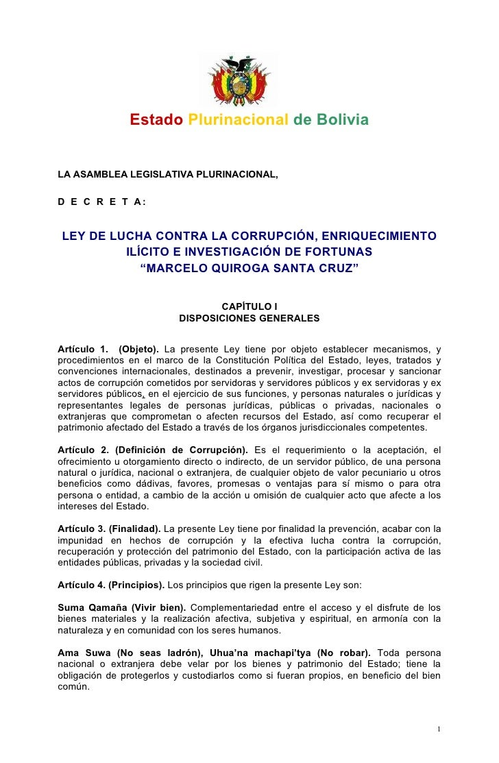 Estado Plurinacional de BoliviaLA ASAMBLEA LEGISLATIVA PLURINACIONAL,D E C R E T A:LEY DE LUCHA CONTRA LA CORRUPCIÓN, ENRI...