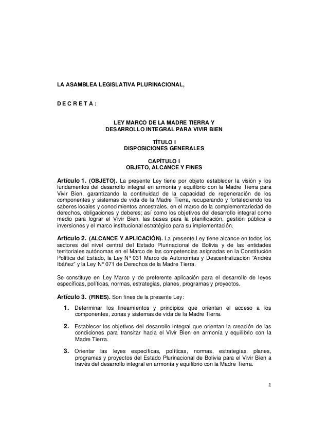 LA ASAMBLEA LEGISLATIVA PLURINACIONAL,DECRETA:                      LEY MARCO DE LA MADRE TIERRA Y                    DESA...