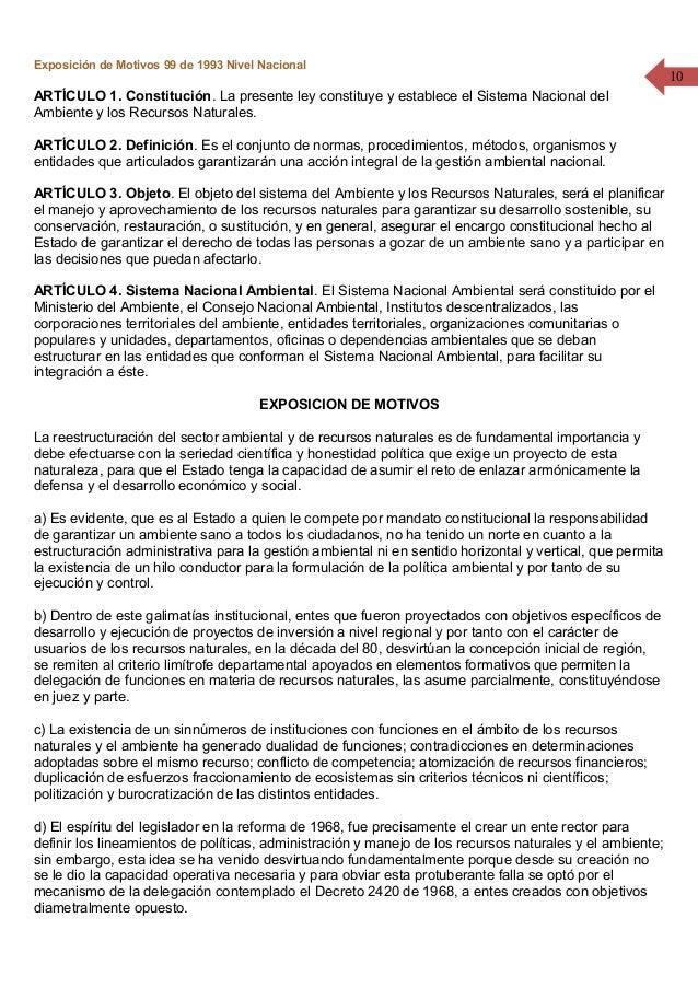 10 Exposición de Motivos 99 de 1993 Nivel Nacional ARTÍCULO 1. Constitución. La presente ley constituye y establece el Sis...