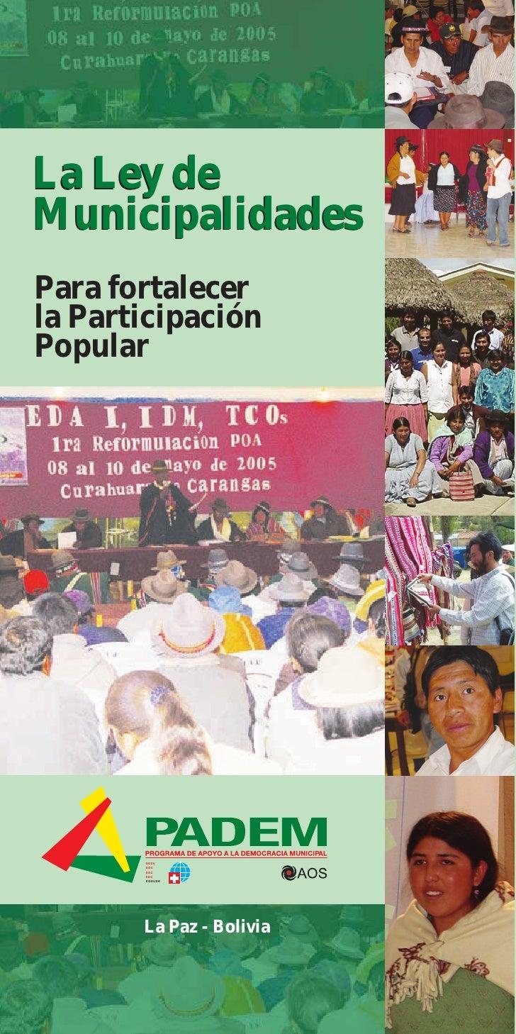 La Ley deMunicipalidadesPara fortalecerla ParticipaciónPopular       DEZA       DDC       DSC       SDC       COSUDE      ...