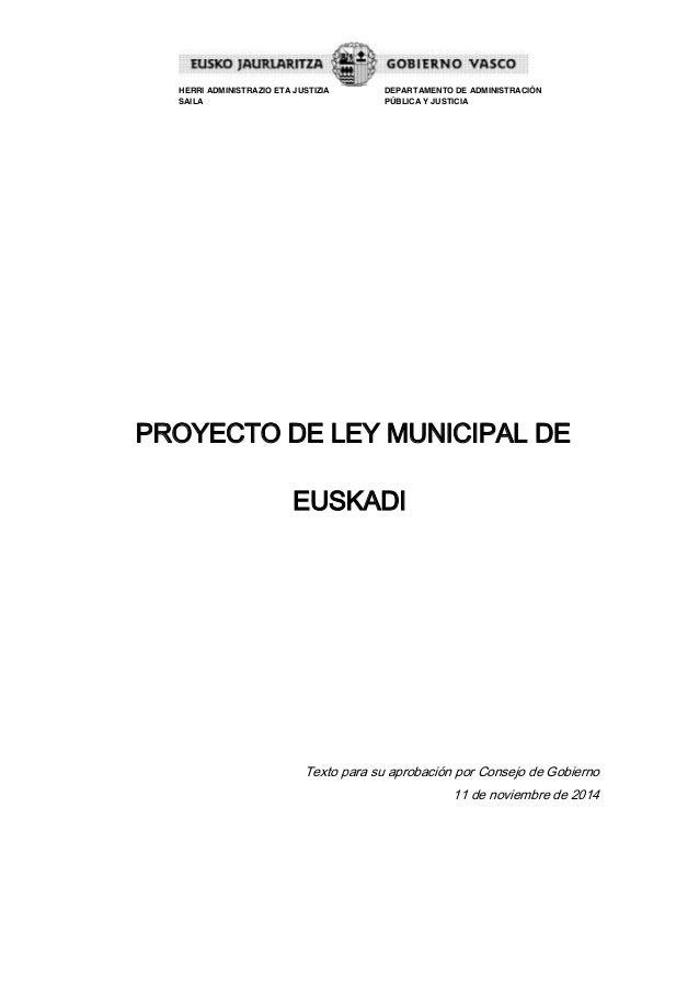 HERRI ADMINISTRAZIO ETA JUSTIZIA  SAILA  DEPARTAMENTO DE ADMINISTRACIÓN  PÚBLICA Y JUSTICIA  PROYECTO DE LEY MUNICIPAL DE ...