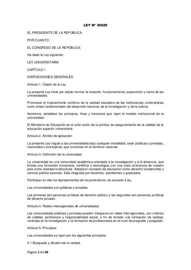 Página 1 de 48 LEY Nº 30220 EL PRESIDENTE DE LA REPÚBLICA POR CUANTO: EL CONGRESO DE LA REPÚBLICA; Ha dado la Ley siguient...