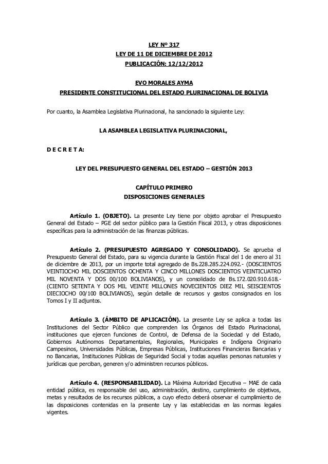LEY Nº 317 LEY DE 11 DE DICIEMBRE DE 2012 PUBLICACIÓN: 12/12/2012 EVO MORALES AYMA PRESIDENTE CONSTITUCIONAL DEL ESTADO PL...