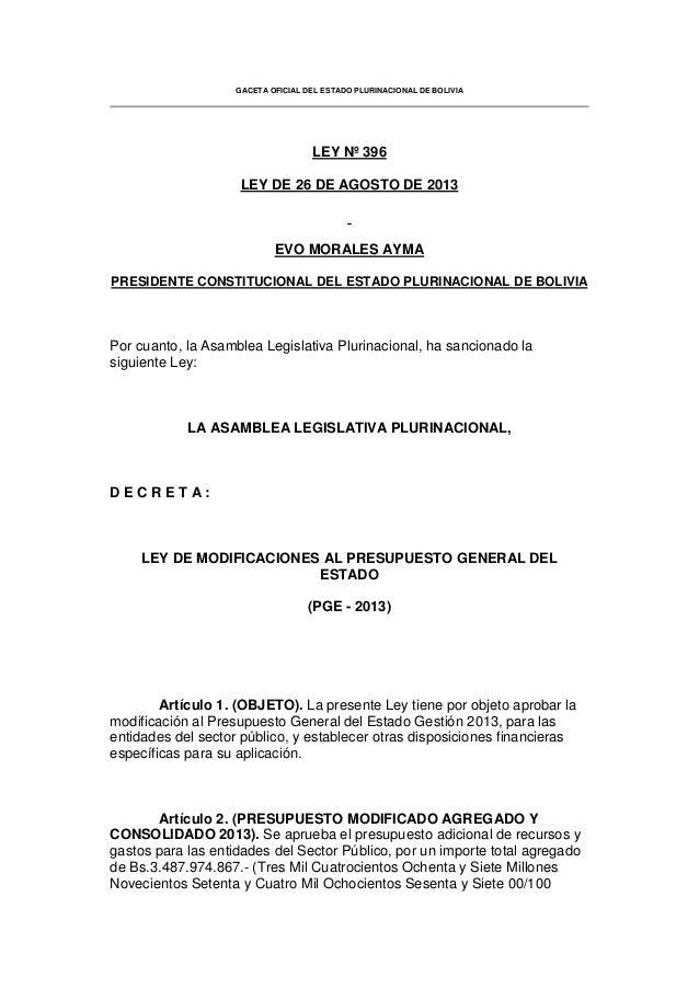 GACETA OFICIAL DEL ESTADO PLURINACIONAL DE BOLIVIA LEY Nº 396 LEY DE 26 DE AGOSTO DE 2013 EVO MORALES AYMA PRESIDENTE CONS...