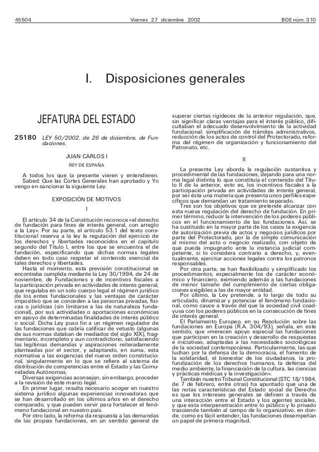 45504 Viernes 27 diciembre 2002 BOE núm. 310 I. Disposiciones generales JEFATURA DEL ESTADO 25180 LEY 50/2002, de 26 de di...