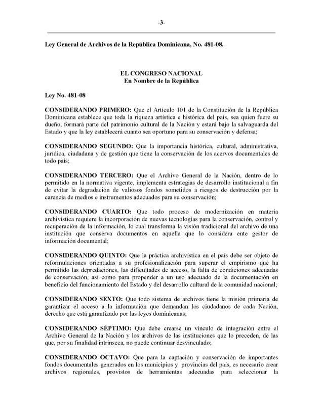 -3- Ley General de Archivos de la República Dominicana, No. 481-08. Ley No. 481-08 EL CONGRESO NACIONAL En Nombre de la Re...