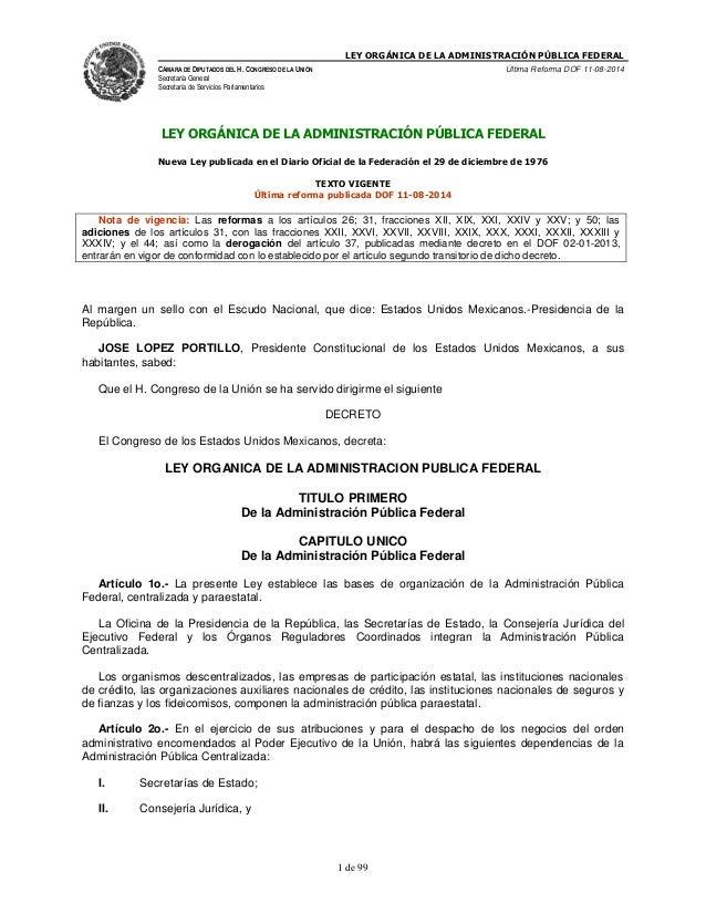 LEY ORGÁNICA DE LA ADMINISTRACIÓN PÚBLICA FEDERAL CÁMARA DE DIPUTADOS DEL H. CONGRESO DE LA UNIÓN Secretaría General Secre...