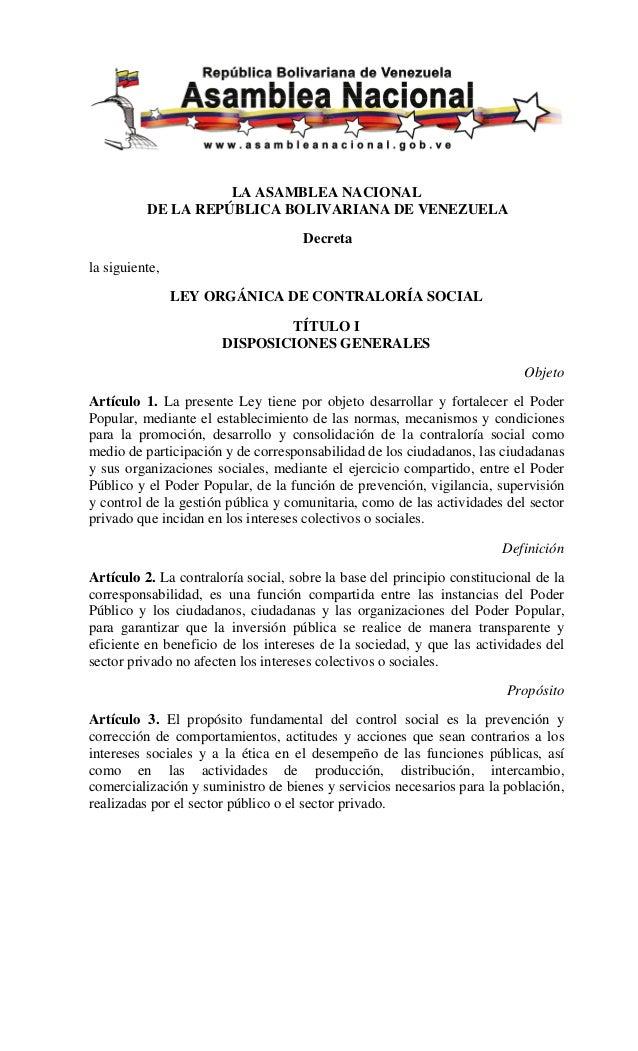 LA ASAMBLEA NACIONAL DE LA REPÚBLICA BOLIVARIANA DE VENEZUELA Decreta la siguiente, LEY ORGÁNICA DE CONTRALORÍA SOCIAL TÍT...