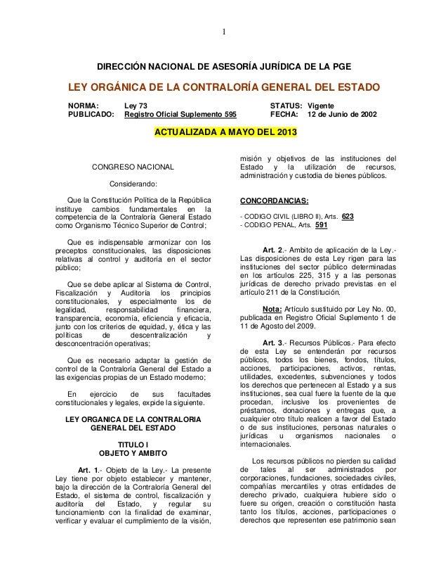 1  DIRECCIÓN NACIONAL DE ASESORÍA JURÍDICA DE LA PGE  LEY ORGÁNICA DE LA CONTRALORÍA GENERAL DEL ESTADO NORMA: PUBLICADO: ...