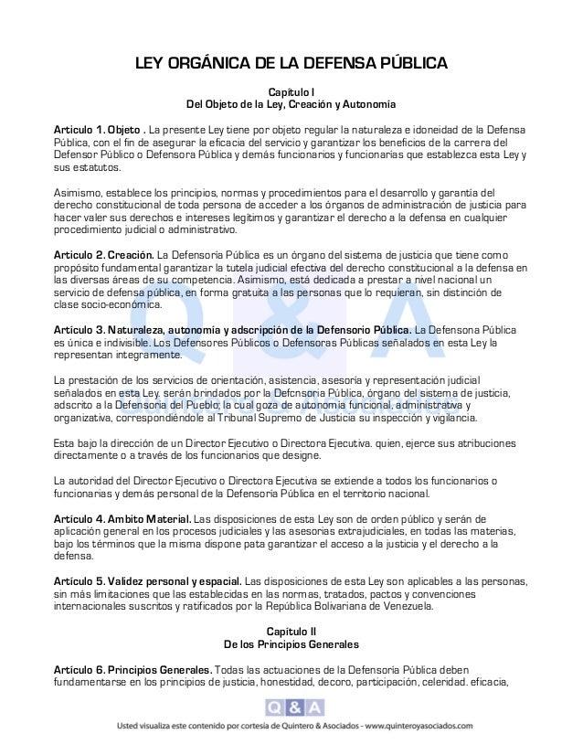 LEY ORGÁNICA DE LA DEFENSA PÚBLICA Capítulo I Del Objeto de la Ley, Creación y Autonomía Articulo 1. Objeto . La presente ...